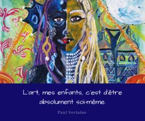 """Atelier créatif : """"L'art, mes enfants, c'est d'être absolument soi-même"""". Paul Verlaine"""